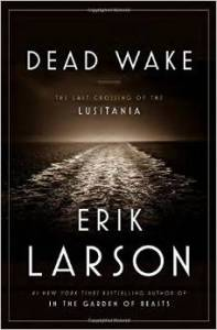 Cover of Dead Wake by Erik Larson